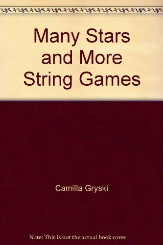 9780919964761: Many stars and more string games
