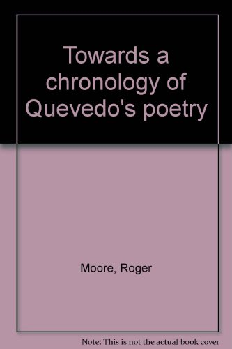 Towards a Chronology of Quevedo's Poetry: Moore, Roger