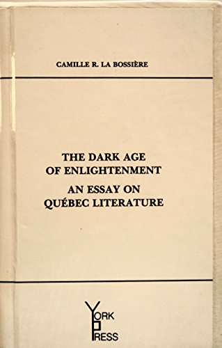 Importance Of English Essay  The Dark Age Of Enlightenment An Essay On Quebec Literature Short Essays In English also Comparison Contrast Essay Example Paper  The Dark Age Of Enlightenment An Essay On Quebec  Science Essay Examples