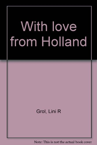 With love from Holland (091996849X) by Lini R Grol