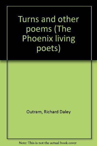 Turns and other poems (The Phoenix living poets): Outram, Richard Daley