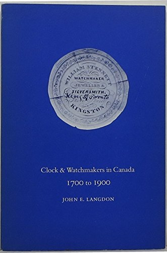 Clock & Watchmakers in Canada: 1700 to 1900