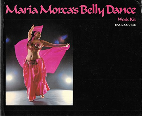 9780919978003: Maria Morca's Belly Dance - Work Kit - Basic Course (Book Only)