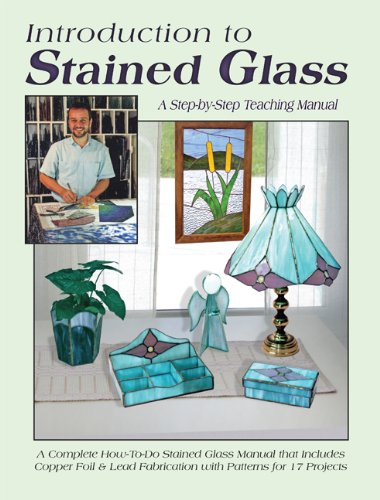Introduction to Stained Glass: A Teaching Manual - Wardell, Randy; Wardell, Judy
