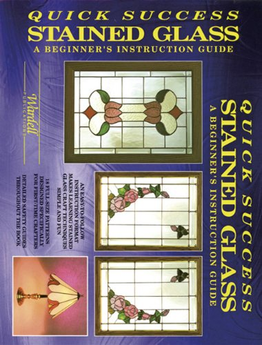 Quick Success Stained Glass- Instruction: Randy Wardell; Judy Huffman