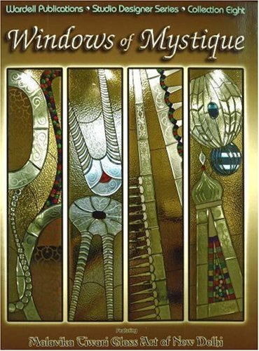 Windows of Mystique: Featuring Malavika Tiwari Glass Art of New Delhi (Paperback): Malavika Tiwari