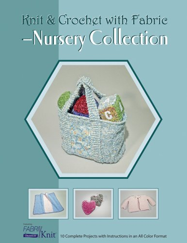 9780919985469: Knit & Crochet with Fabric: Nursery Collection (Knit and Crochet with Fabric S)