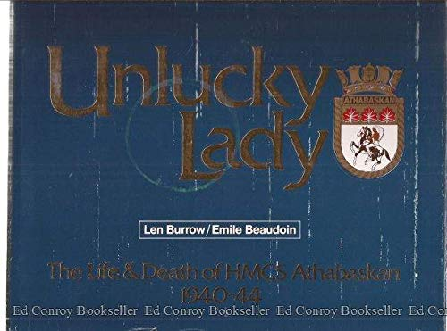 9780920002131: Unlucky Lady: The Life and Death of Hmcs Athabaskan 1940-44
