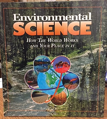 9780920008928: Environmental Science: How the World Works and Your Place in It
