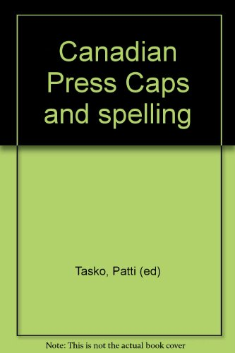 9780920009406: Canadian Press Caps and spelling [Spiral-bound] by Tasko, Patti (ed)