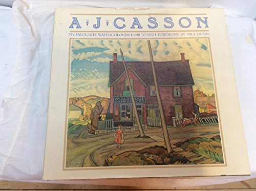 A.J. Casson My Favourite Watercolours 1919 to 1957