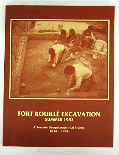 Fort Rouille Excavation: Summer 1982: Brown, Donald A.