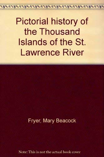 9780920032039: Pictorial history of the Thousand Islands of the St. Lawrence River