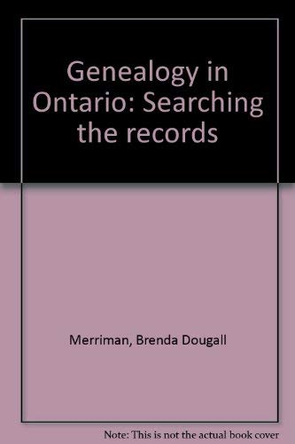 9780920036167: Genealogy in Ontario: Searching the records