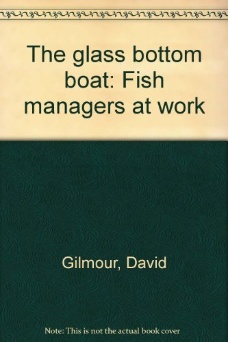 The Glass Bottom Boat: Fish Managers at Work