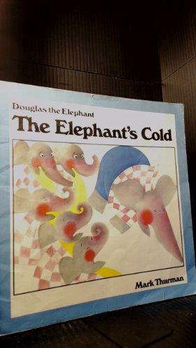 The Elephant's Cold (Douglas the Elephant): Thurman, Mark