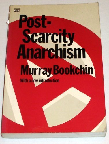 Image result for Post-Scarcity Anarchism — Author: Murray Bookchin