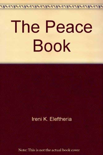 The Peace Book: Eleftheria, Ireni K. (editor)