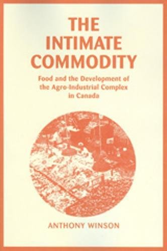 9780920059197: The Intimate Commodity: Food and the Development of the Agro-Industrial Complex in Canada