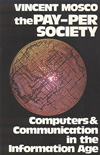 9780920059760: The Pay-Per Society: Computers & Communication in the Information Age