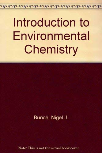 Introduction to Environmental Chemistry: Bunce, Nigel J.