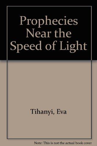 Prophecies Near the Speed of Light: Tihanyi, Eva