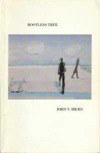 Rootless tree: John V. Hicks