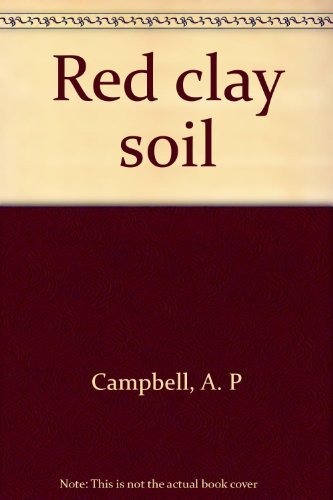 Red Clay Soil: Campbell, A.(Alphonsus) P.