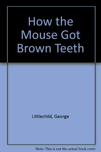 9780920079409: How the Mouse Got Brown Teeth