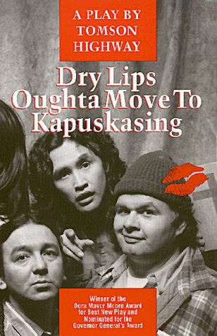 9780920079553: Dry Lips Oughta Move to Kapuskasing