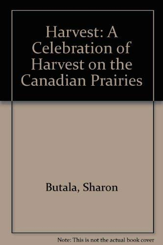 9780920079959: Harvest: A Celebration of Harvest on the Canadian Prairies