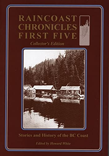 Raincoast Chronicles First Five: Collector's Edition: White, Howard