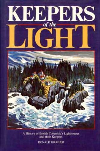 Keepers of the Light: A History of: Graham, Donald