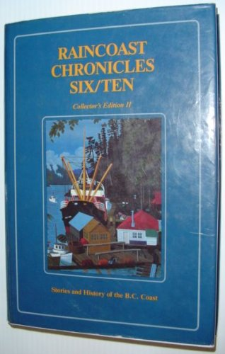 Raincoast Chronicles Six/Ten - Collector's Edition II