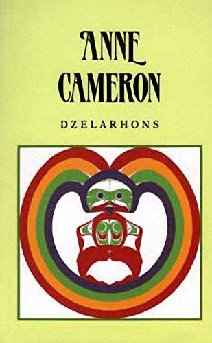 DZELARHONS : Mythology of the Northwest Coast: Cameron, Anne