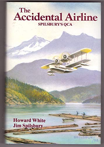 THE ACCIDENTAL AIRLINE: SPILSBURY'S QCA: White, Howard and Jim Spilsbury