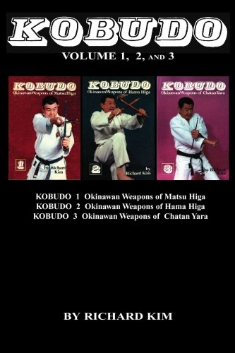 9780920129999: Kobudo Vol #1, Vol #2, Vol #3: Okinawan Weapons of Matsu Higa, Hama Higa, and Chatan Yara: Volume 1