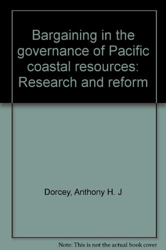 Bargaining in the Governance of Pacific Coastal: Dorcey, Anthony H.