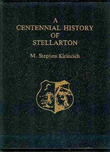 A CENTENNIAL HISTORY OF STELLARTON: Kirincich, M. Stephen