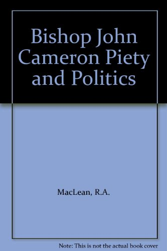Piety and Politics: Bishop John Cameron