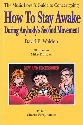 9780920151204: How to Stay Awake During Anybody's Second Movement: The Average Music Lover's Guide to Concertgoing