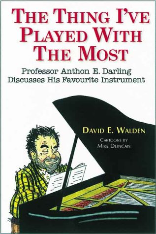 9780920151358: The Thing I'Ve Played With the Most: Professor Anthon E. Darling Discusses His Favourite Instrument