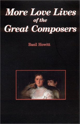 9780920151365: More Love Lives of the Great Composers