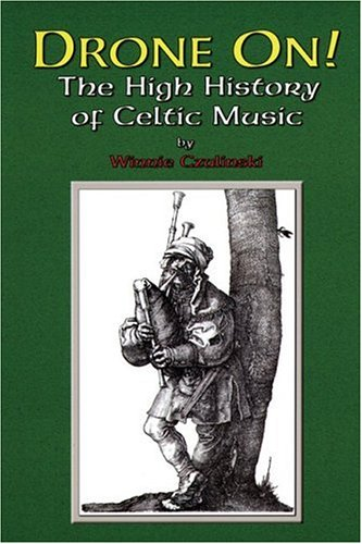 9780920151396: Drone On!: The High History of Celtic Music