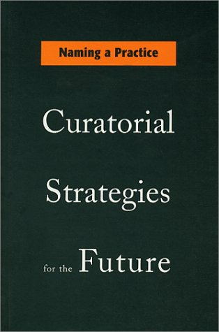 9780920159842: Naming a Practice: Curatorial Strategies for the Future