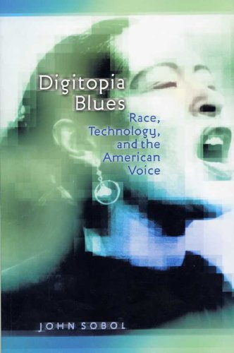 Digitopia Bluesrace, technology, and the American Voice