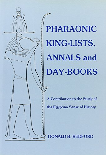 9780920168073: Pharaonic King-Lists, Annals and Day-Books: A Contribution to the Study of the Egyptian Sense of History (SSEA Publication)