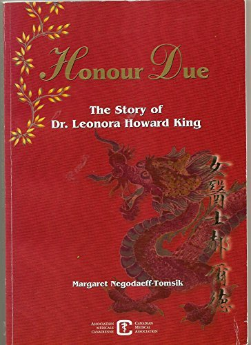 9780920169339: Honour due: The story of Dr. Leonora Howard King