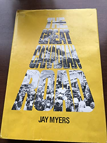 The Great Canadian Road: A History of Yonge Street: Myers, Jay