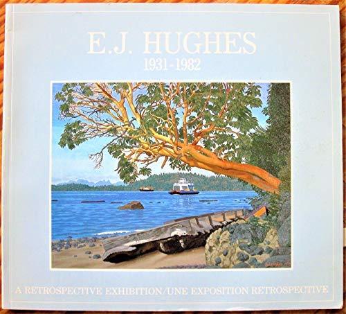 E.J. Hughes. 1931-1982. A Retrospective Exhibition. An